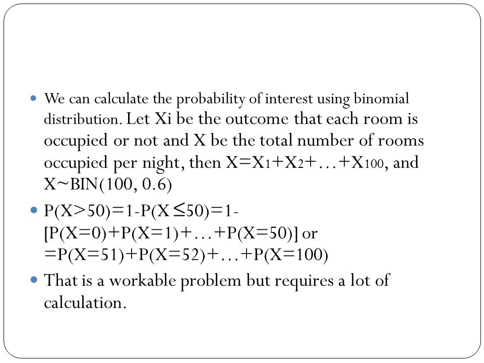 We can calculate the probability of interest using binomial distribution.