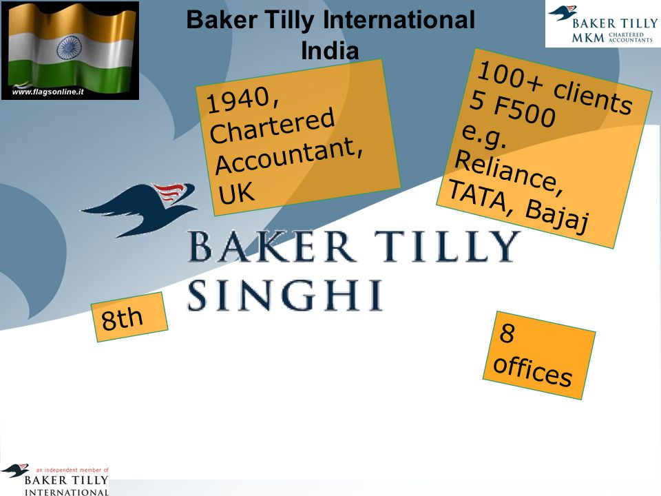 Baker Tilly International India 1940, Chartered Accountant, UK 100+ clients 5 F500 e.g.