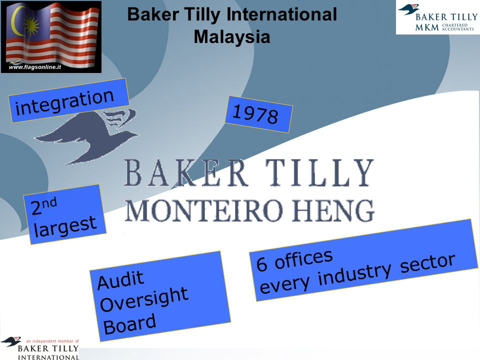 Baker Tilly International Malaysia 1978 integration 6 offices every industry sector Audit Oversight Board 2 nd largest