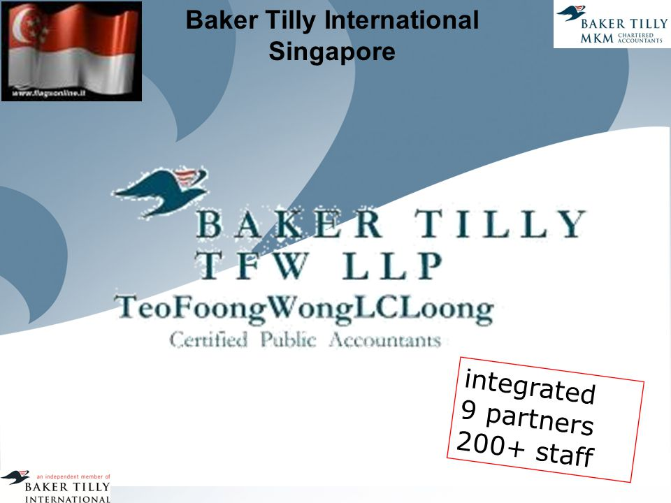 Baker Tilly International Singapore integrated 9 partners 200+ staff