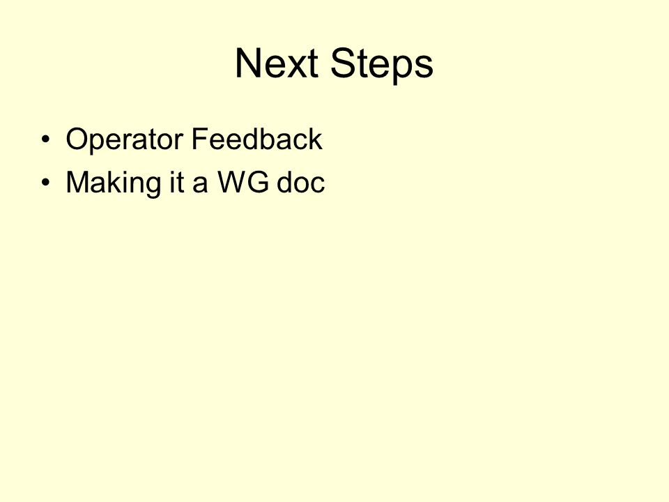 Next Steps Operator Feedback Making it a WG doc