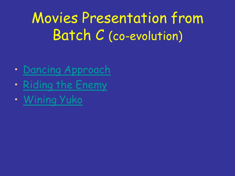 Movies Presentation from Batch C (co-evolution) Dancing Approach Riding the Enemy Wining Yuko