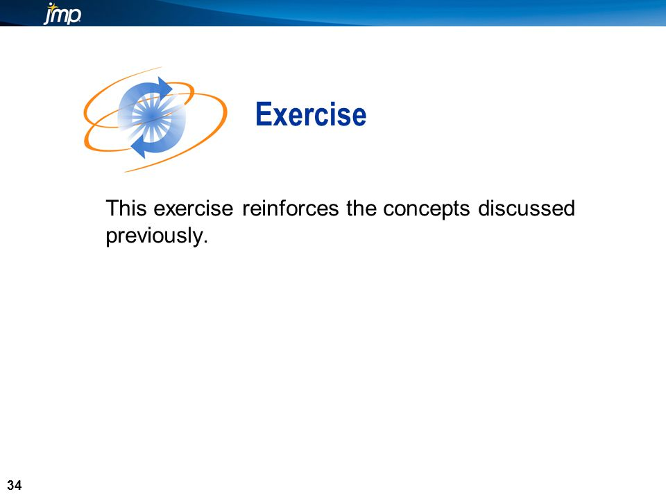 34 This exercise reinforces the concepts discussed previously. Exercise