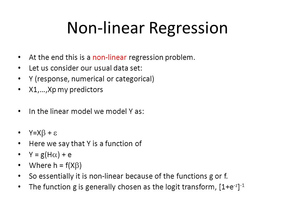 Non-linear Regression At the end this is a non-linear regression problem.