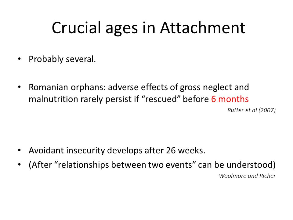 Crucial ages in Attachment Probably several.