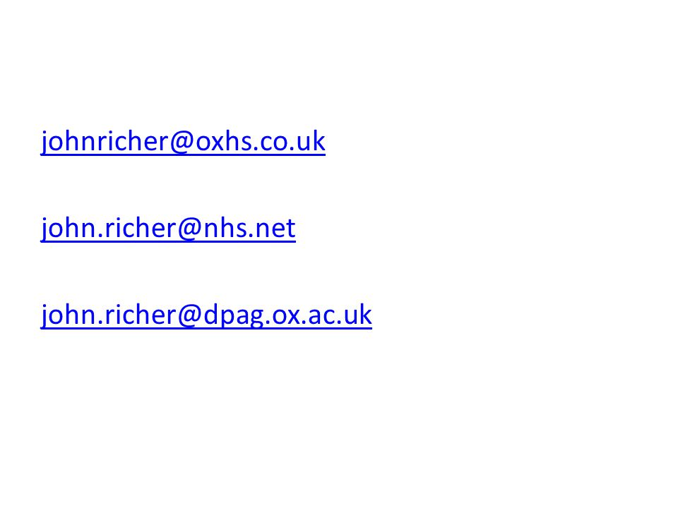 johnricher@oxhs.co.uk john.richer@nhs.net john.richer@dpag.ox.ac.uk