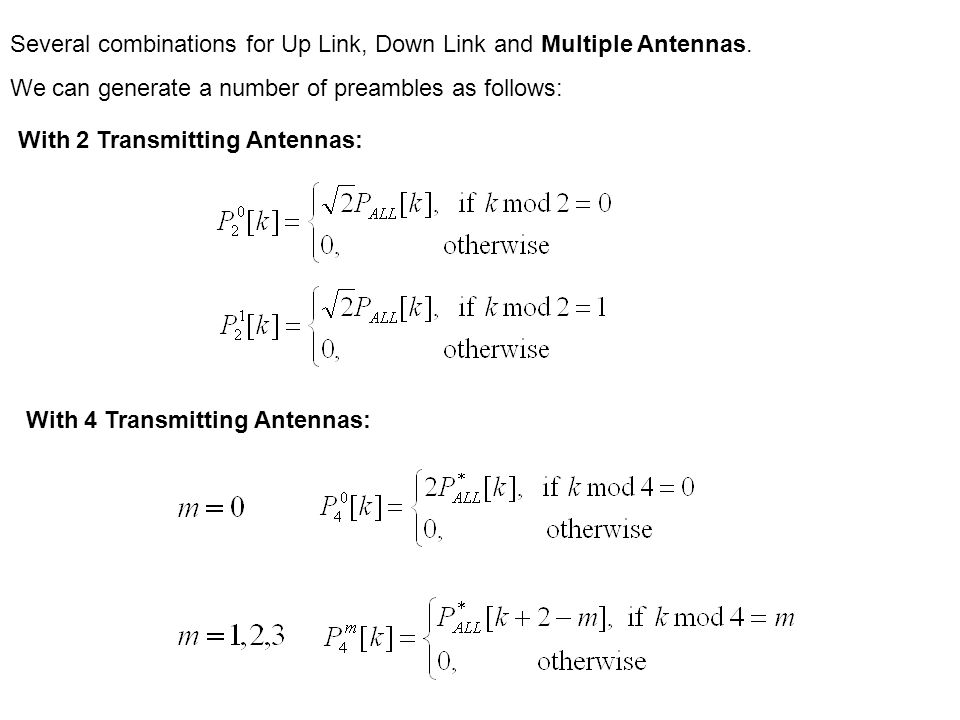 Several combinations for Up Link, Down Link and Multiple Antennas.