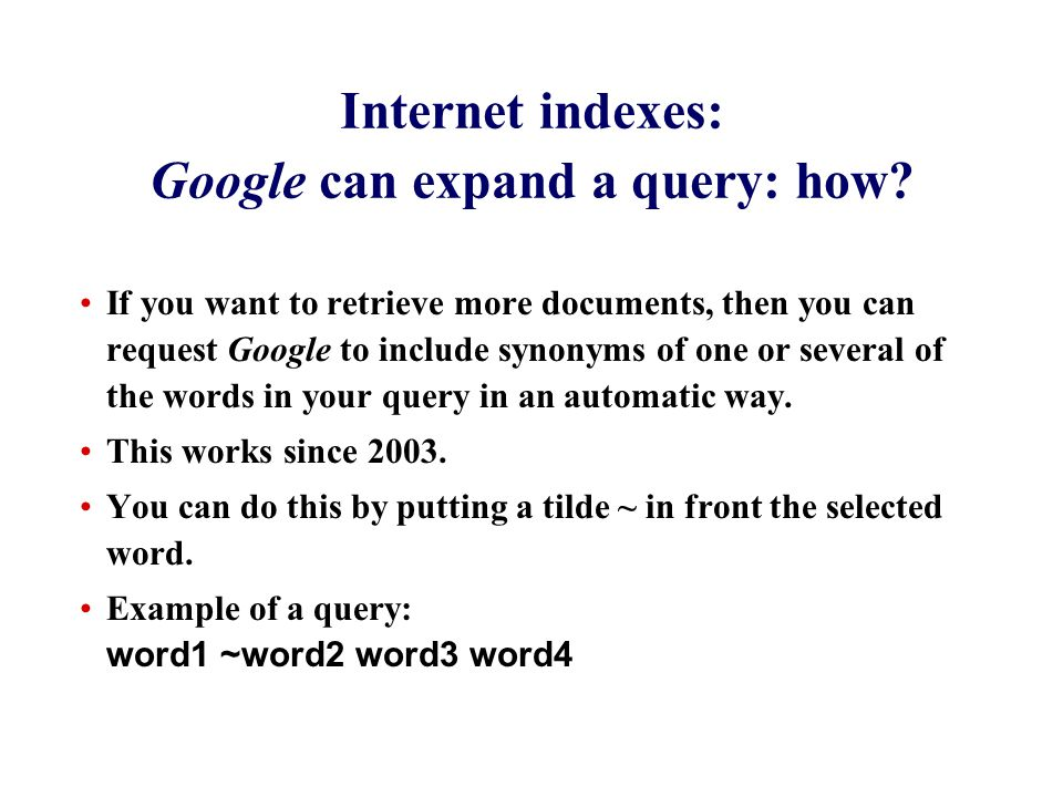 Internet indexes: Google can expand a query: how.