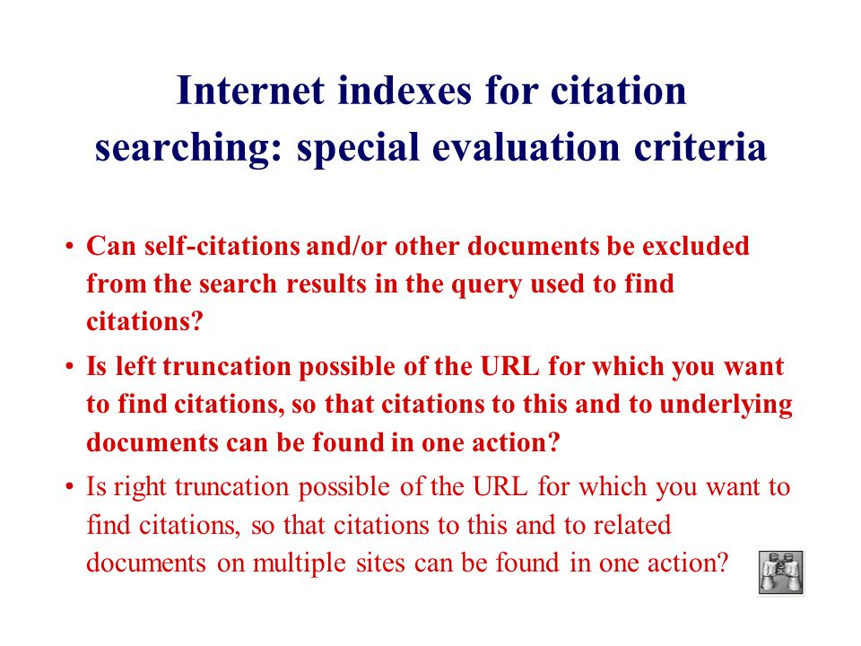 Internet indexes for citation searching: special evaluation criteria Can self-citations and/or other documents be excluded from the search results in the query used to find citations.
