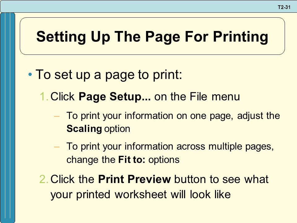 T2-31 Setting Up The Page For Printing To set up a page to print: 1.Click Page Setup...