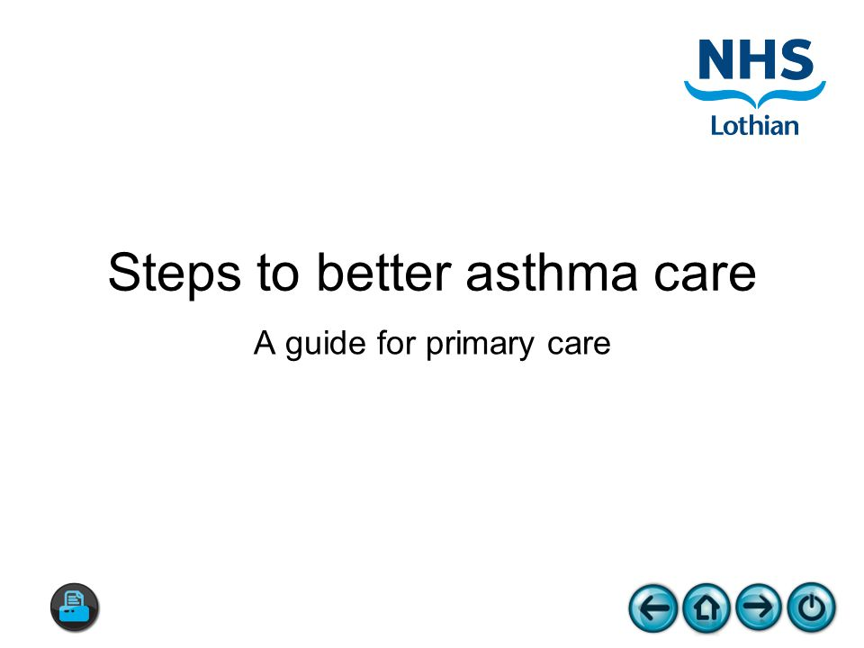 Steps to better asthma care A guide for primary care