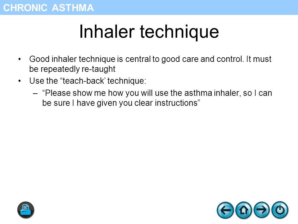 Inhaler technique Good inhaler technique is central to good care and control.