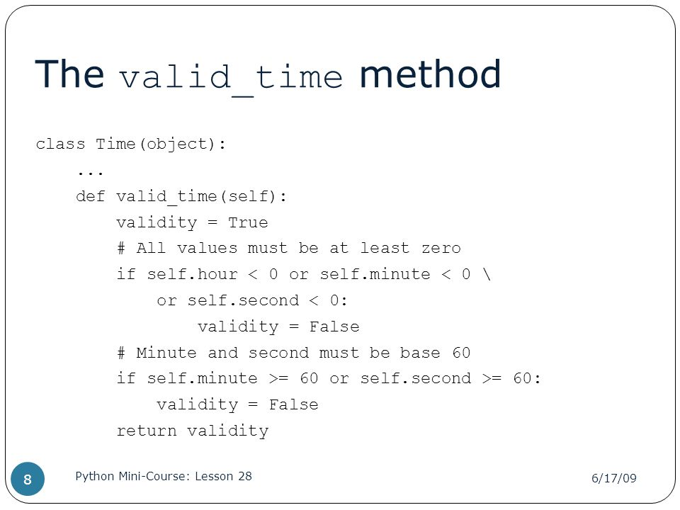 The valid_time method class Time(object):...