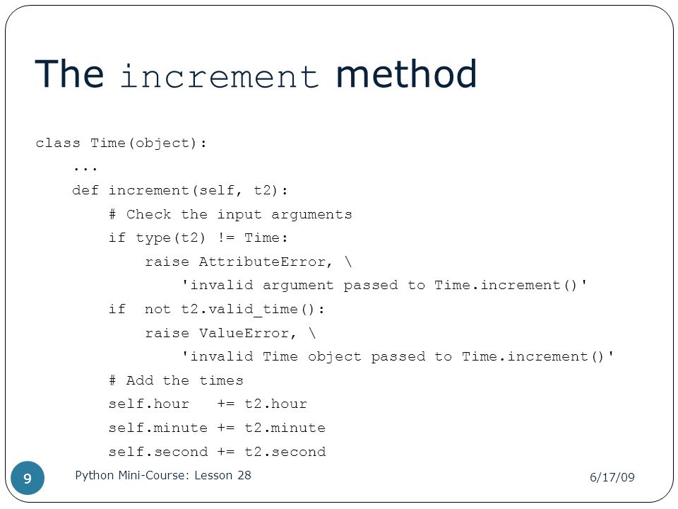 The increment method class Time(object):...