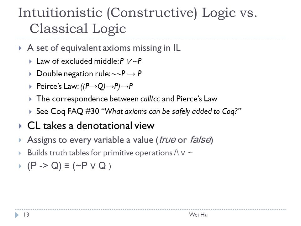 Intuitionistic (Constructive) Logic vs.