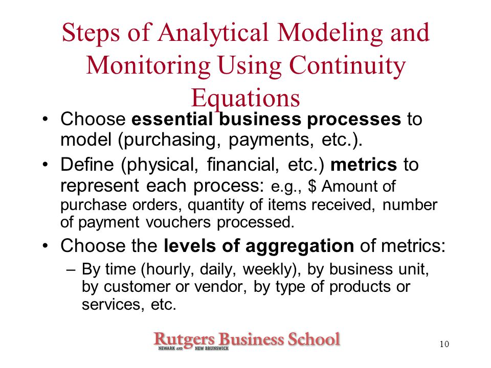 10 Steps of Analytical Modeling and Monitoring Using Continuity Equations Choose essential business processes to model (purchasing, payments, etc.).