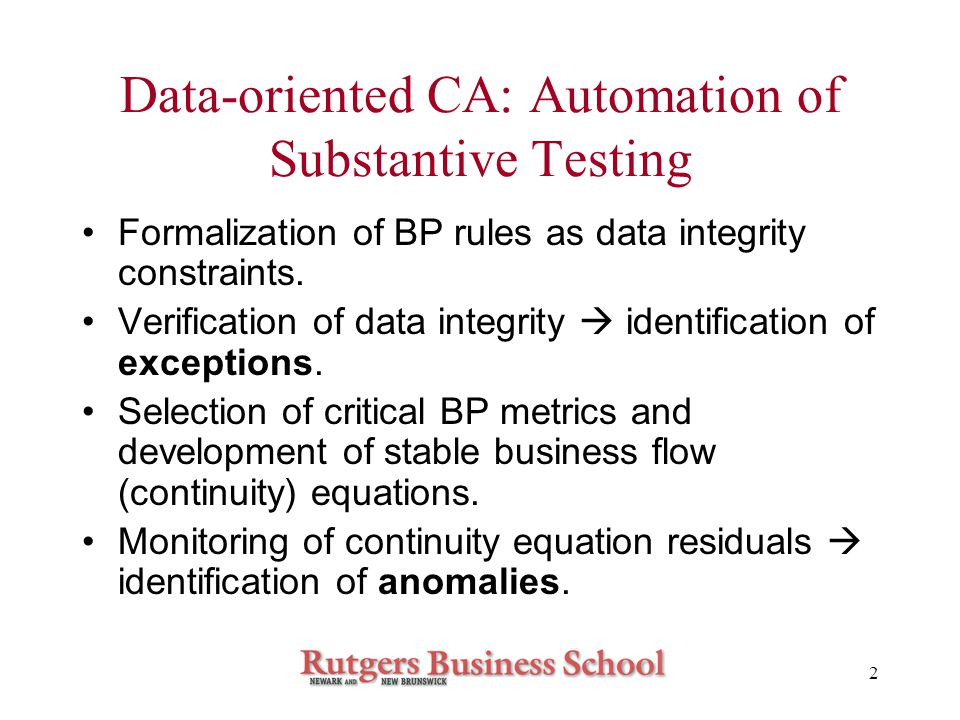 2 Data-oriented CA: Automation of Substantive Testing Formalization of BP rules as data integrity constraints.
