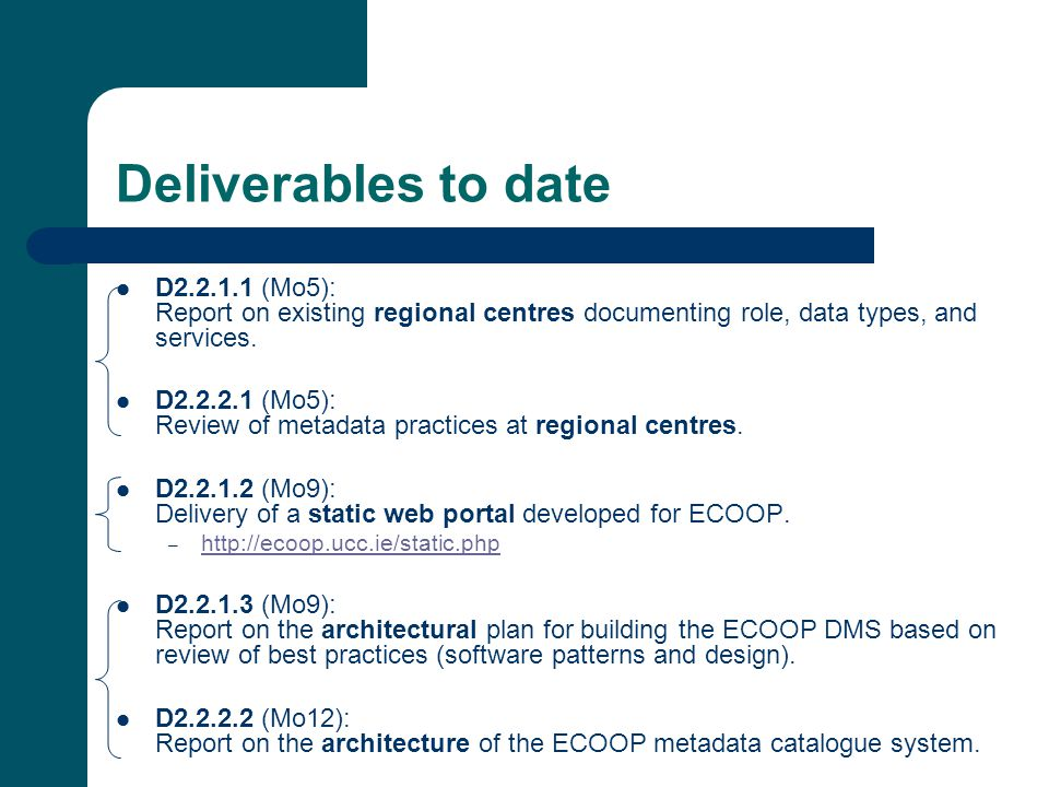 Deliverables to date D (Mo5): Report on existing regional centres documenting role, data types, and services.