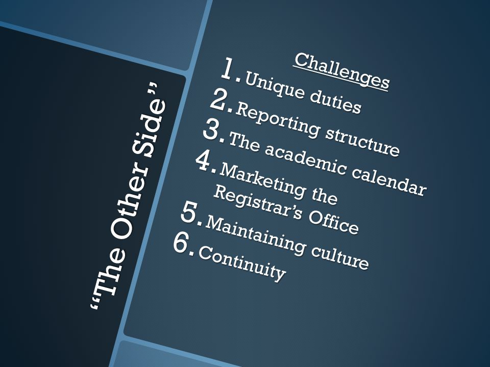 The Other Side Challenges 1. Unique duties 2. Reporting structure 3.