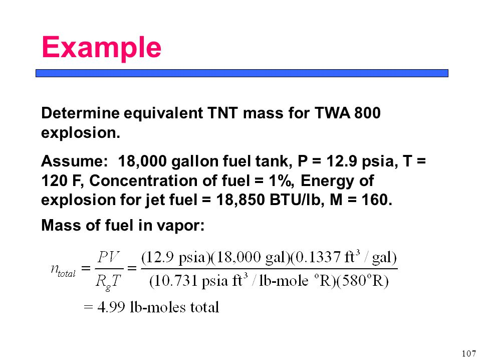 107 Example Determine equivalent TNT mass for TWA 800 explosion.