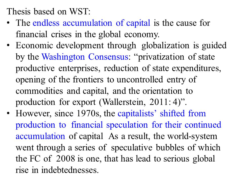 Thesis based on WST: The endless accumulation of capital is the cause for financial crises in the global economy.