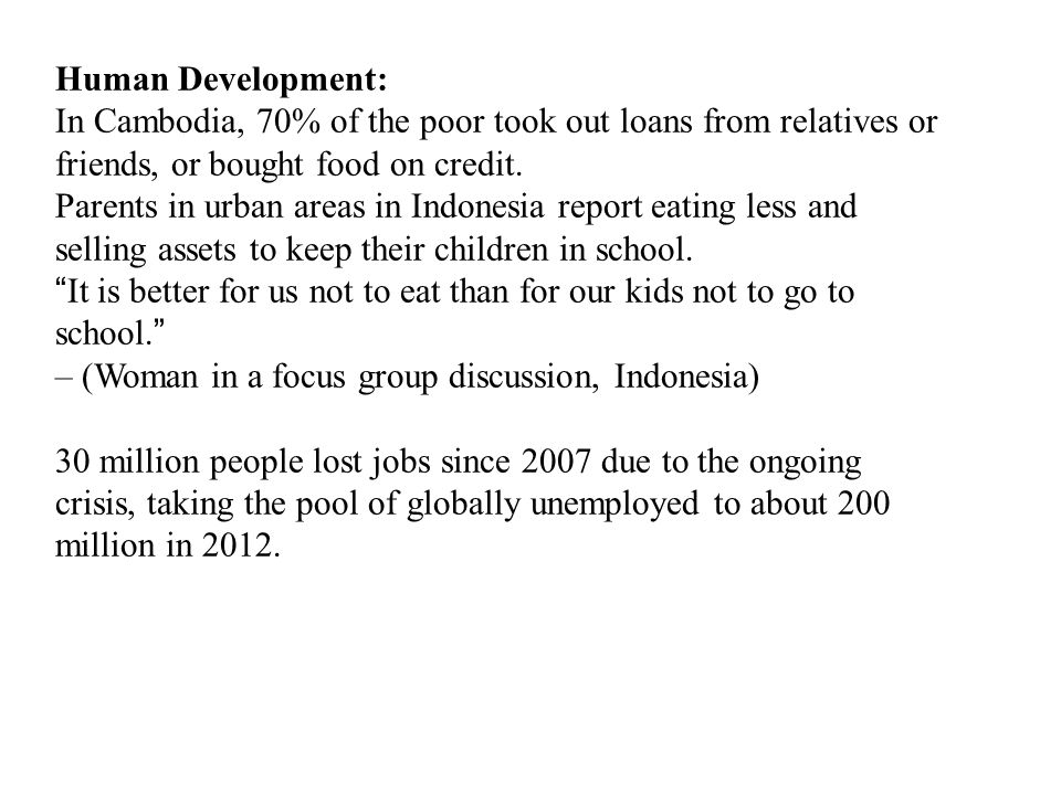 Human Development: In Cambodia, 70% of the poor took out loans from relatives or friends, or bought food on credit.