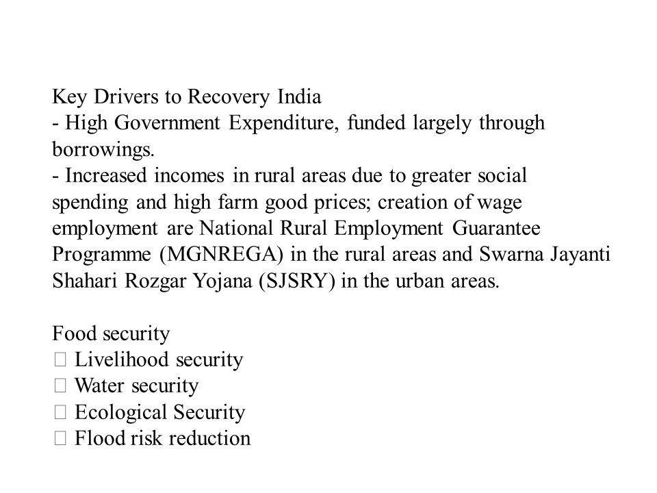 Key Drivers to Recovery India - High Government Expenditure, funded largely through borrowings.