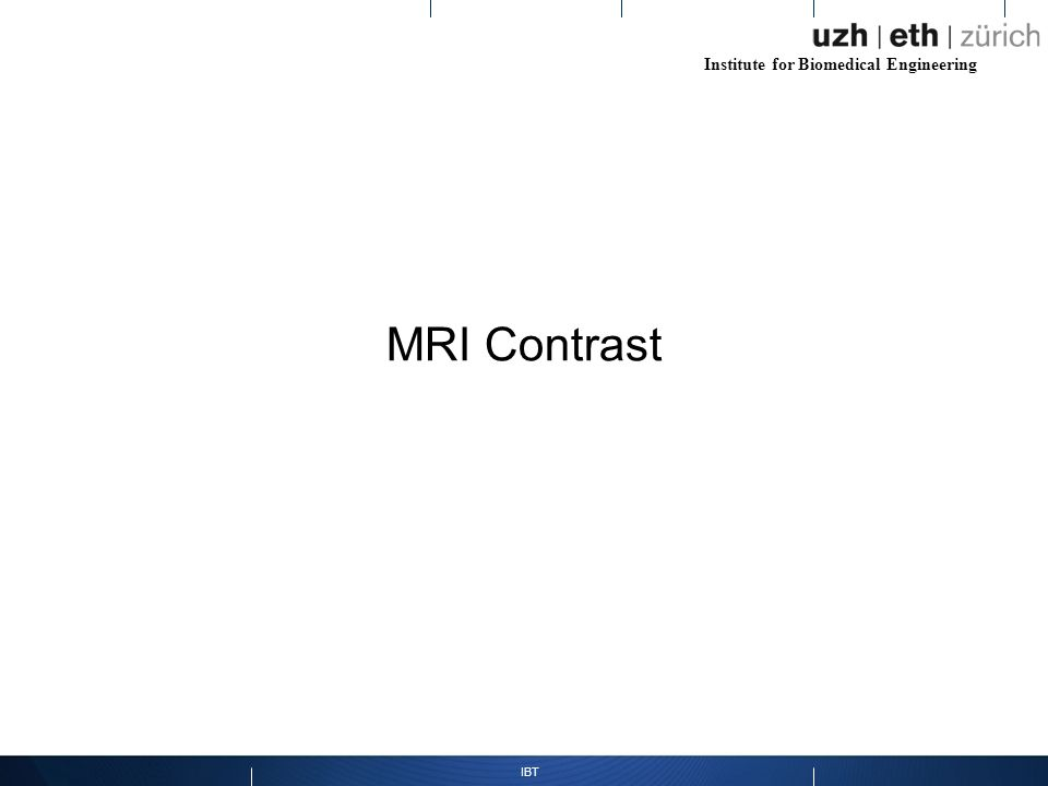 Institute for Biomedical Engineering IBT MRI Contrast