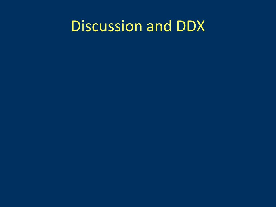 Discussion and DDX