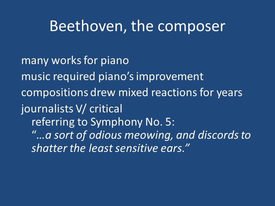 Beethoven, the pianist most virtuosic in Europe incomparable improviser Critics and journalists loved his playing.
