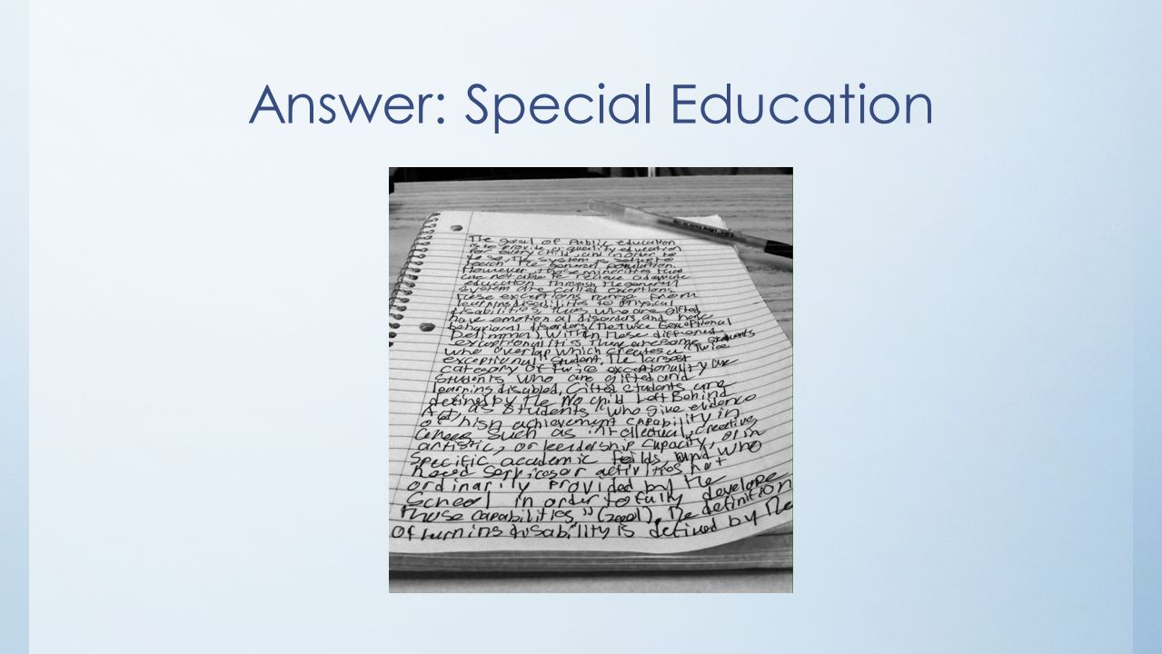Answer: Special Education