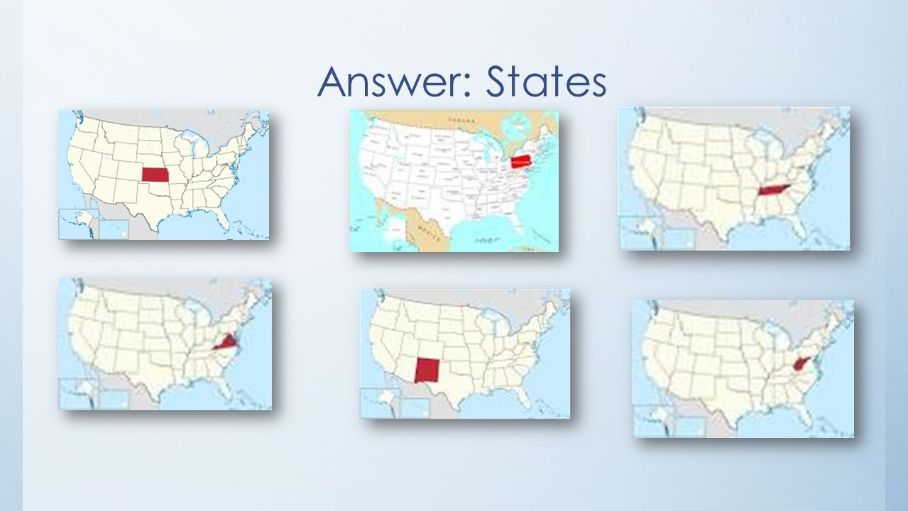 Answer: States