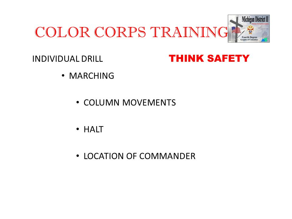 COLOR CORPS TRAINING INDIVIDUAL DRILL MARCHING COLUMN MOVEMENTS HALT LOCATION OF COMMANDER THINK SAFETY