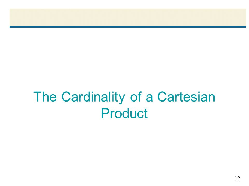 16 The Cardinality of a Cartesian Product