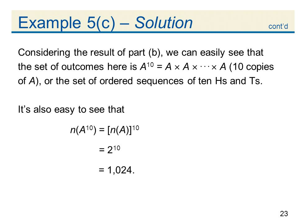 23 Example 5(c) – Solution Considering the result of part (b), we can easily see that the set of outcomes here is A 10 = A  A ...