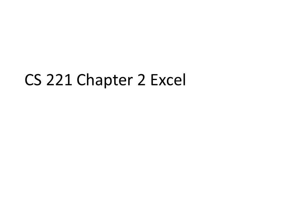 CS 221 Chapter 2 Excel