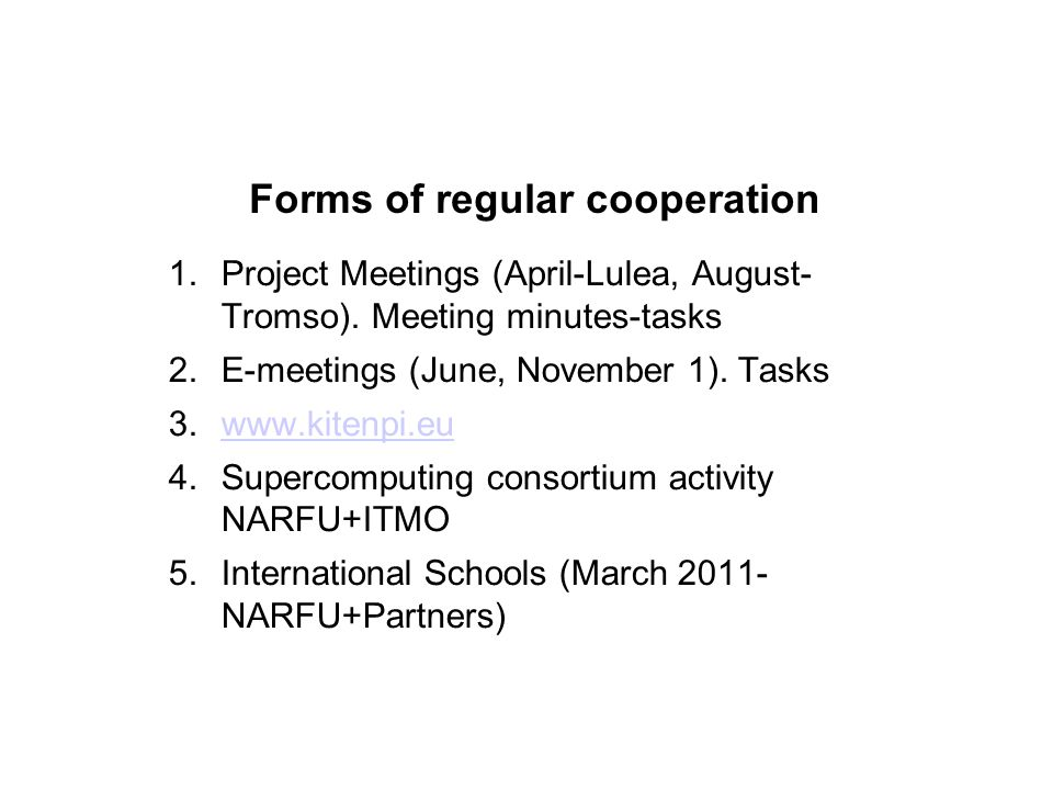 Forms of regular cooperation 1.Project Meetings (April-Lulea, August- Tromso).