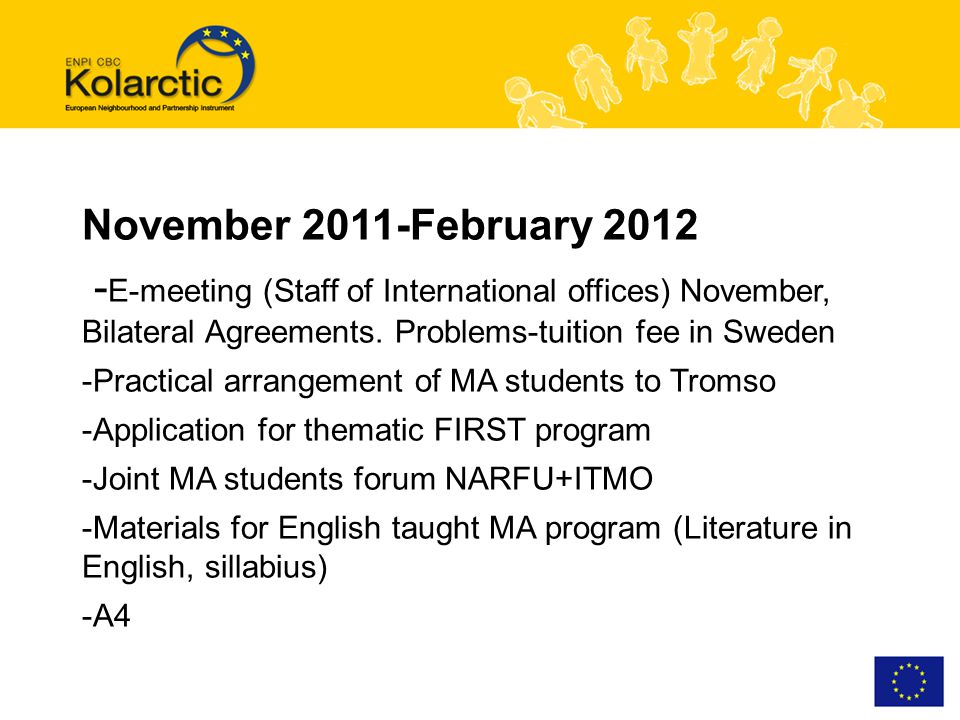 November 2011-February 2012 - E-meeting (Staff of International offices) November, Bilateral Agreements.