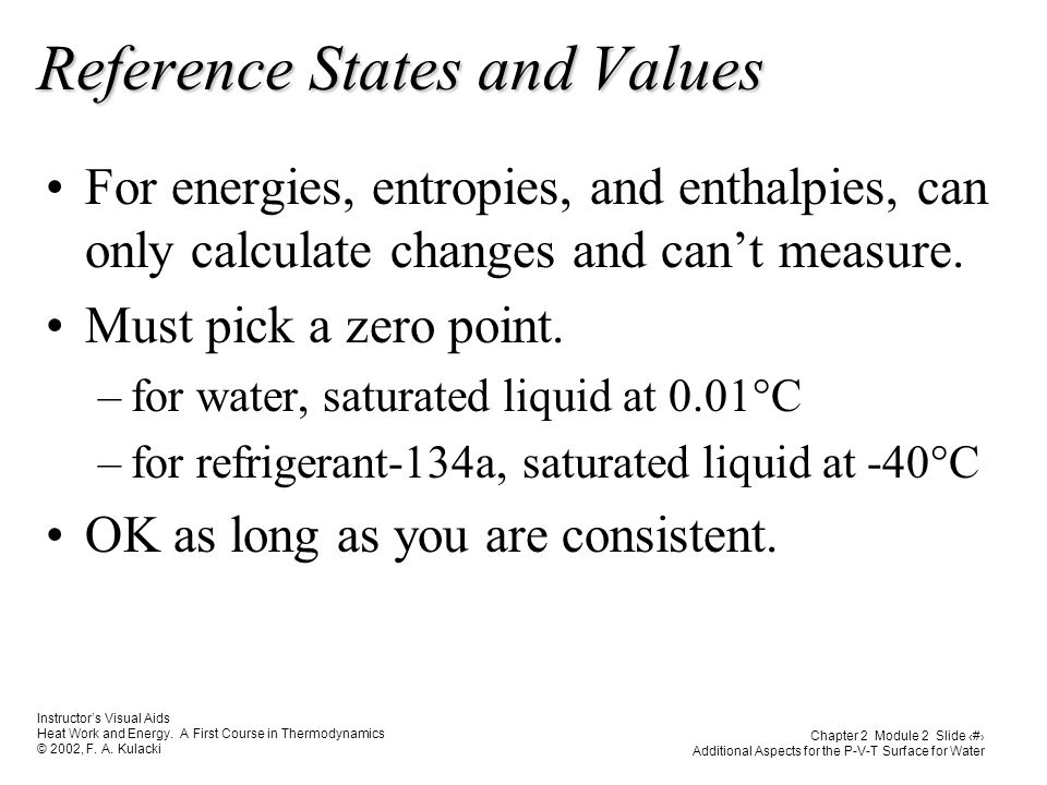 Instructor's Visual Aids Heat Work and Energy. A First Course in Thermodynamics © 2002, F.