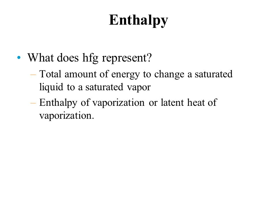 Enthalpy What does hfg represent.