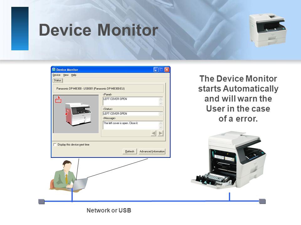 Device Monitor The Device Monitor starts Automatically and will warn the User in the case of a error.