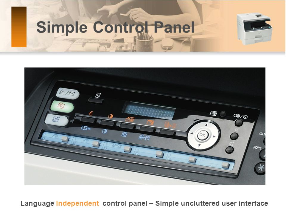 Simple Control Panel Language Independent control panel – Simple uncluttered user interface