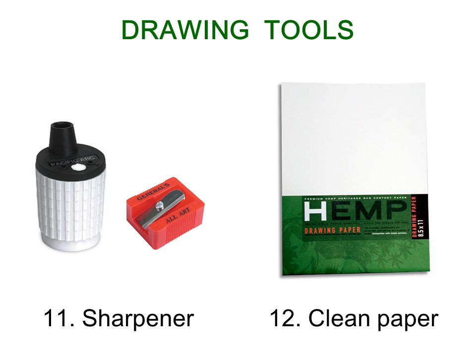 11. Sharpener12. Clean paper DRAWING TOOLS