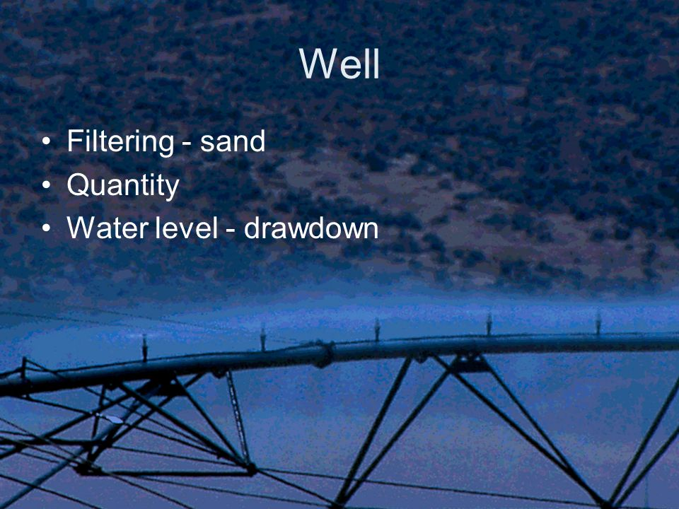 Well Filtering - sand Quantity Water level - drawdown