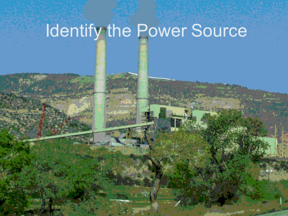 Identify the Power Source