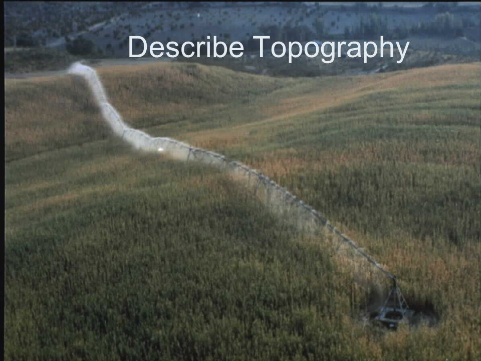 Describe Topography
