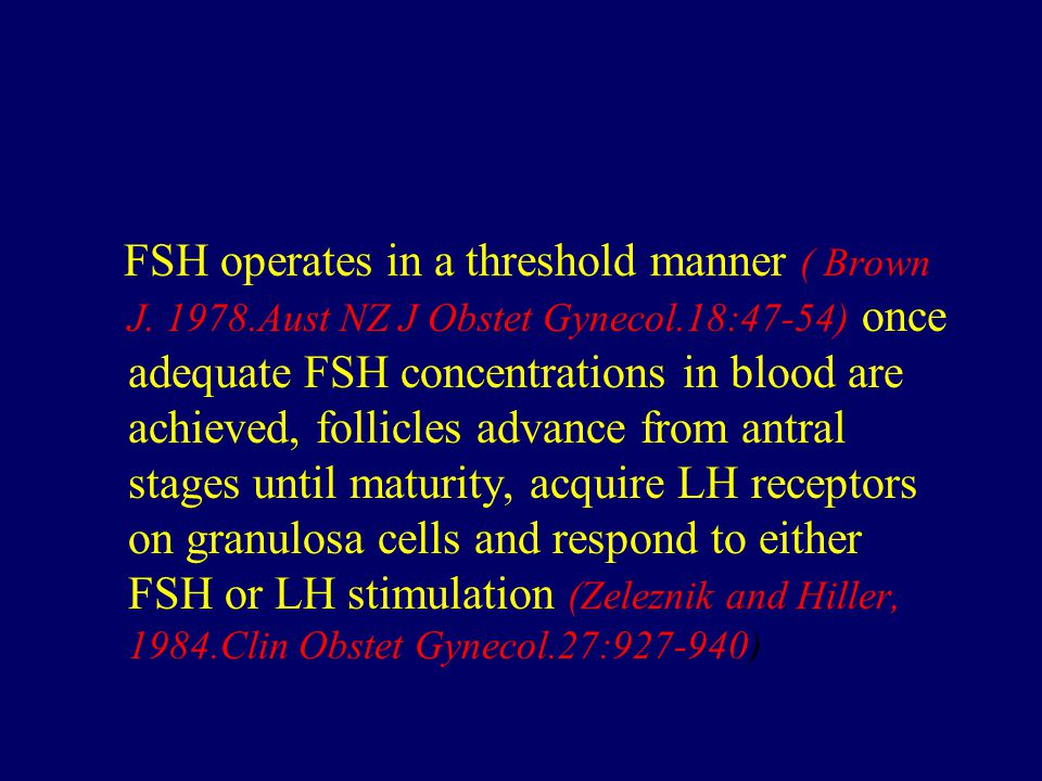 FSH operates in a threshold manner ( Brown J.