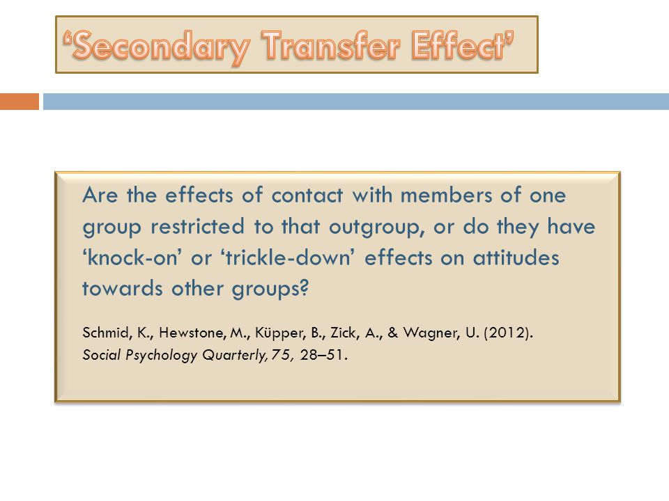 Are the effects of contact with members of one group restricted to that outgroup, or do they have 'knock-on' or 'trickle-down' effects on attitudes towards other groups.