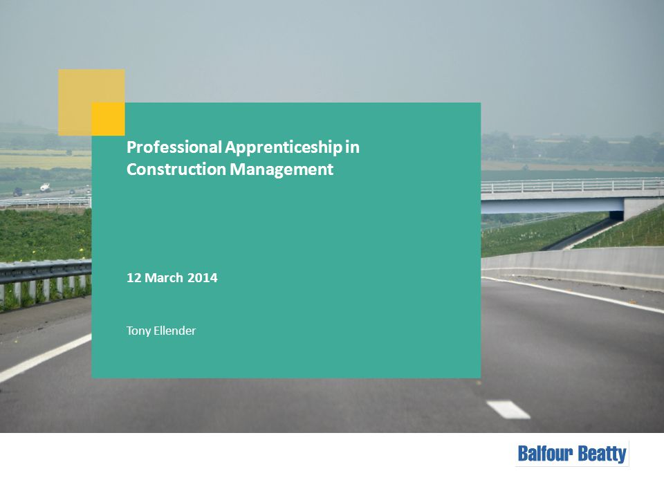 Professional Apprenticeship in Construction Management 12 March 2014 Tony Ellender