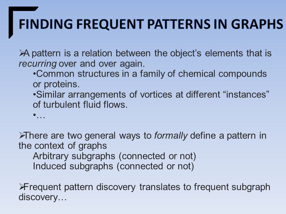  A pattern is a relation between the object's elements that is recurring over and over again.